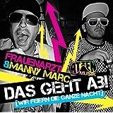 """Das Geht Ab (Wir Feiern die Ganze Nacht) (2 Track)von """"Die Atzen Frauenarzt &..."""""""