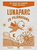 echange, troc Frédérique Bertrand, Michaël Leblond - Luna Parc en pyjamarama