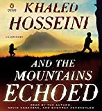 And the Mountains Echoed: A Novel by the Bestselling Author of the Kite Runner and a Thousand Splendid Sun S Khaled Hosseini