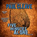 Five Minutes Alone Audiobook by Paul Cleave Narrated by Paul Ansdell