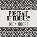 Portrait of Elmbury (       UNABRIDGED) by John Moore Narrated by Graeme Malcolm