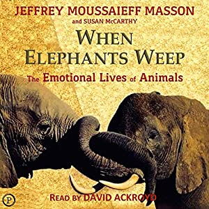 When Elephants Weep Audiobook