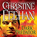 Dark Predator: Dark Series, Book 22 (       UNABRIDGED) by Christine Feehan Narrated by Erik Bergmann