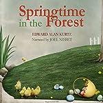 Springtime in the Forest   Edward Alan Kurtz