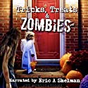Tricks Treats & Zombies: Halloween Tales of the Living Dead Audiobook by Jeffrey Clare, Chris Philbrook, Eric A. Shelman, Jay Wilburn Narrated by Eric A. Shelman