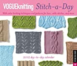 Vogue Knitting Stitch-a-Day: 2012 Day-to-Day Calendar (0789323109) by Magazine, Vogue Knitting