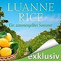 Ein zitronengelber Sommer Hörbuch von Luanne Rice Gesprochen von: Marie Bierstedt