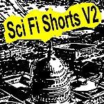 Sci-Fi Shorts, Volume 2 | Charles Willard Diffin,Victor Rousseau,Philip K Dick,Jack Williamson