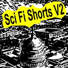 Sci-Fi Shorts, Volume 2 Audiobook by Charles Willard Diffin, Victor Rousseau, Philip K Dick, Jack Williamson Narrated by Felbrigg Napoleon Herriot