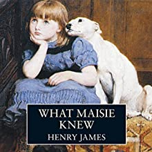 What Maisie Knew | Livre audio Auteur(s) : Henry James Narrateur(s) : Maureen O' Brien