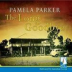 The Long Goodbye   P. J. Parker