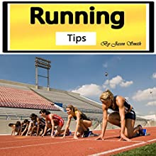 Running Tips: Training Yourself to Be Stronger and Faster Forever Audiobook by Jason Smith Narrated by Chris Brown