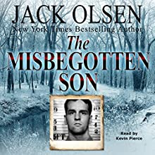 The Misbegotten Son | Livre audio Auteur(s) : Jack Olsen Narrateur(s) : Kevin Pierce
