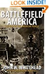 Battlefield America: The War On the A...