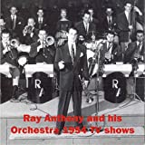 echange, troc Ray Anthony, His Orchestra - 1954 TV Shows