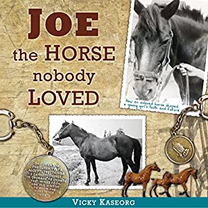 Joe - the Horse Nobody Loved Audiobook