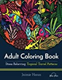 img - for Adult Coloring Book: Stress Relieving Tropical Travel Patterns book / textbook / text book