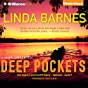Deep Pockets: A Carlotta Carlyle Mystery, Book 10 Audiobook by Linda Barnes Narrated by Tavia Gilbert