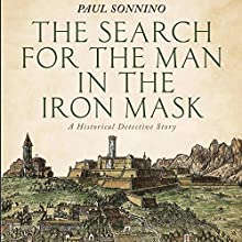 The Search for the Man in the Iron Mask: A Historical Detective Story Audiobook by Paul Sonnino Narrated by Michael C. Jones