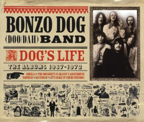 The Bonzo Dog Band - Dogs Life: Albums 1967 - 1972 - Zortam Music