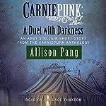 Carniepunk: A Duet with Darkness | Allison Pang