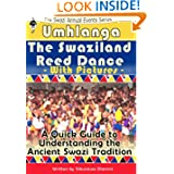 Umhlanga - The Swaziland Reed Dance with Pictures (The Swaziland Annual Events Series)