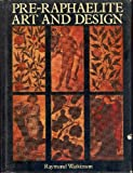 Pre-Raphaelite Art and Design (0289796547) by Raymond Watkinson