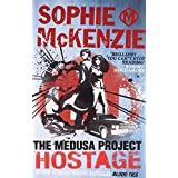 The Hostage (The Medusa Project)by Sophie McKenzie