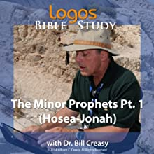 The Minor Prophets Pt. 1 (Hosea-Jonah) Lecture by Bill Creasy Narrated by Bill Creasy