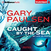 Caught by the Sea: My Life on Boats | [Gary Paulsen]