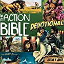 The Action Bible Devotional: 52 Weeks of God-Inspired Adventure (       UNABRIDGED) by Jeremy V. Jones Narrated by Todd Busteed