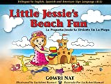 Little Jessie's Beach Fun: Trilingual in English, Spanish and American Sign Language (ASL) (English and Spanish Edition)