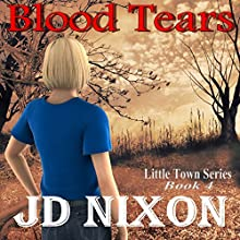 Blood Tears (       UNABRIDGED) by JD Nixon Narrated by Cat Gould