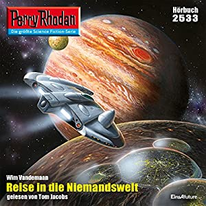 Reise in die Niemandswelt (Perry Rhodan 2533) Hörbuch