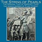 The String of Pearls: The Original Tale of Sweeney Todd, the Demon Barber of Fleet Street Hörbuch von James Malcolm Rymer, Thomas Peckett Prest Gesprochen von: Cathy Dobson
