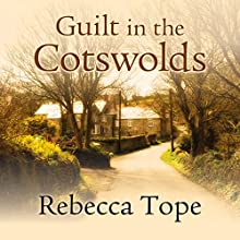 Guilt in the Cotswolds Audiobook by Rebecca Tope Narrated by Caroline Lennon