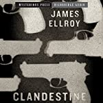 Clandestine: Mysterious Press - HighBridge Audio Classics | James Ellroy