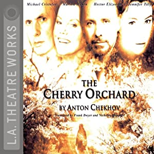 The Cherry Orchard (Dramatized) | [Anton Chekhov]