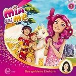 Das goldene Einhorn (Mia and Me 3) | Susanne Sternberg