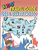 Shiela H Leon Kids' Travel Guide - USA & San Francisco: Kids enjoy the best of the USA and the most exciting sights in San Francisco with fascinating facts, fun ... tips and Leonardo!: 11 (Kids' Travel Guides)