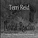 Natural Reaction: A Mary O'Reilly Paranormal Mystery, Book 6 (       UNABRIDGED) by Terri Reid Narrated by Erin Spencer