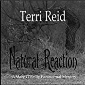 Natural Reaction: A Mary O'Reilly Paranormal Mystery, Book 6 | Terri Reid