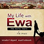 My Life with Ewa: The Early Years | Tim Pratt