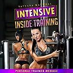 Intense Inside Training: Personal Trainer Menage   Tatyana Maxwell