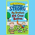 My Brother's Hot Cross Bottom (       UNABRIDGED) by Jeremy Strong Narrated by Paul Chequer