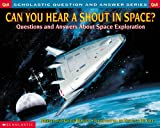 Scholastic Question & Answer: Can You Hear a Shout in Space? (0439148790) by Melvin Berger