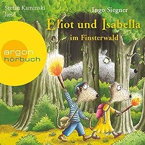 Eliot und Isabella im Finsterwald (Eliot und Isabella 4) Hörbuch
