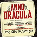 Anno Dracula: Book 1 (       UNABRIDGED) by Kim Newman Narrated by William Gaminara