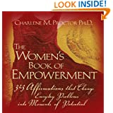 The Women's Book Of Empowerment: 323 Affirmations That Change Everyday Problems into Moments of Potential