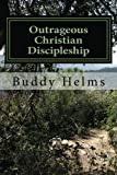 img - for Outrageous Christian Discipleship book / textbook / text book